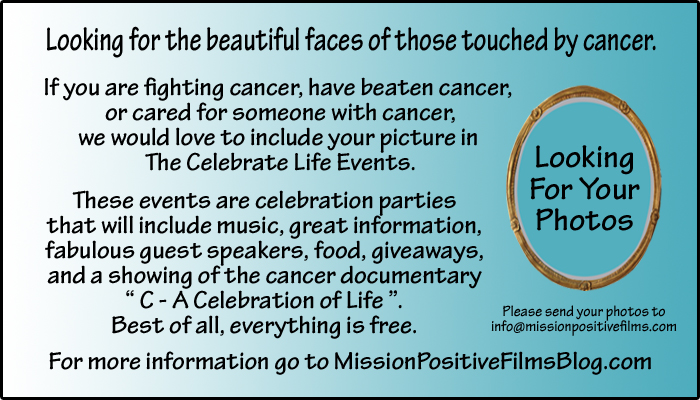 Inspirational Pictures,Celebrate Life,Celebrate Life Events, C A Celebration of Life, Celebration of Life, Mission Positive Films,C-A Celebration of Life, A Celebration of Life