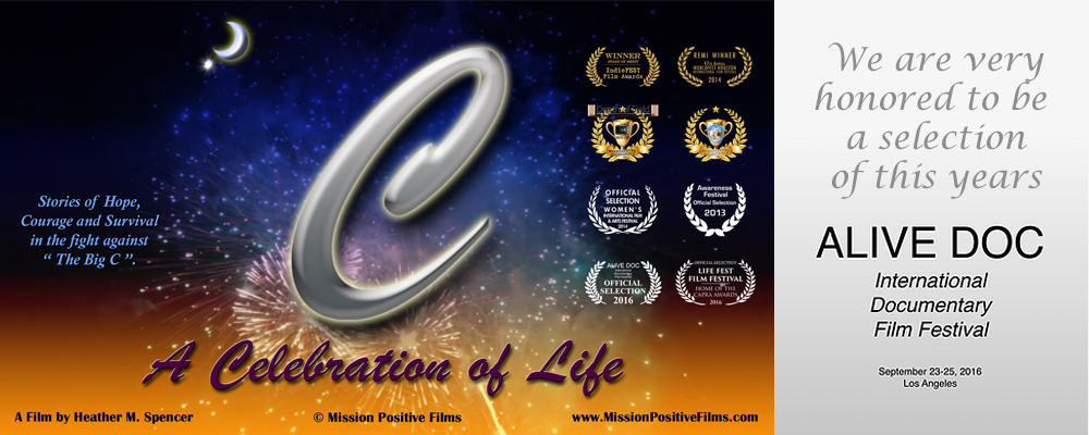 C-A Celebration of Life,C A Celebration of Life,A Celebration of Life, Celebration of Life,Mission Positive Films,Alive Documentary  Film Festival