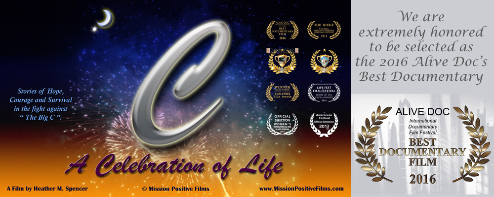 Alive Documentary Film Festival, Alive Doc Film Festival,Mission Positive Films,Heather M Spencer,Heather Spencer,C-A Celebration of Life,A Celebration of Life, Celebration of Life,C A Celebration of Life