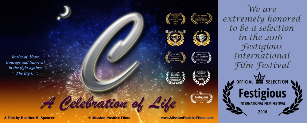 C A Celebration of Life,C-A Celebration of Life,A Celebration of Life,Celebration of Life,Mission Positive Films